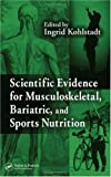 Scientific evidence for musculoskeletal, bariatric, and sports nutrition /
