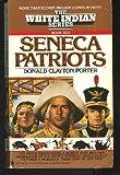 Seneca Patriots (White Indian Series, Book XXII (No 22)) (055329217X) by Donald Clayton Porter