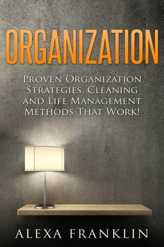 organization-proven-organization-strategies-cleaning-and-life-management-methods-that-work