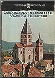 Carolingian and Romanesque Architecture, 800 to 1200
