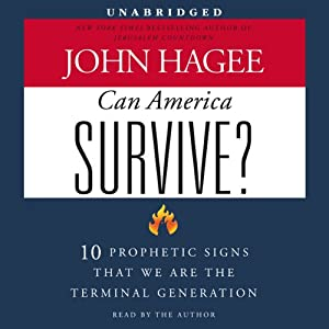 Can America Survive?: 10 Prophetic Signs That We Are the Terminal Generation | [John Hagee]