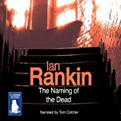 The Naming of the Dead: An Inspector Rebus Novel | Ian Rankin
