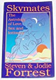 img - for Skymates: The Astrology of Love, Sex and Intimacy book / textbook / text book
