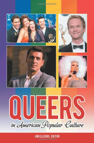 Queers in American Popular Culture [3 volumes] (Praeger Perspectives)