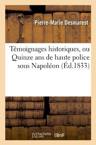 Témoignages historiques, ou Quinze ans de haute police sous Napoléon (Éd.1833)