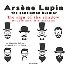 The Sign of the Shadow (The Confessions Of Arsène Lupin 3) Audiobook by Maurice Leblanc Narrated by Paul Spera