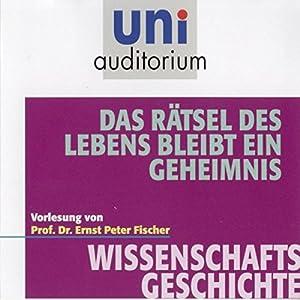 Das Rätsel des Lebens bleibt ein Geheimnis (Uni Auditorium) Hörbuch
