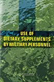img - for Use of Dietary Supplements by Military Personnel book / textbook / text book