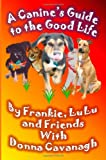 img - for A Canine's Guide to the Good Life book / textbook / text book