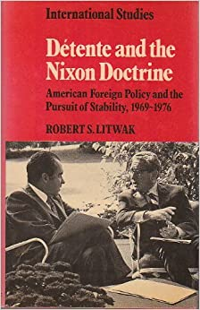 explicate the diplomatic doctrine that president nixon followed That required us diplomatic efforts during the president's time in office 2 explicate the diplomatic doctrine the president followed nixon 1969 -1974.