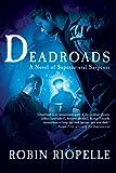 Deadroads: A Novel of Supernatural Suspense