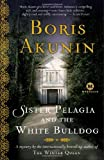 Sister Pelagia and the White Bulldog: A Mystery by the internationally bestselling author of The Winter Queen