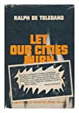 Let our cities burn (087000333X) by Toledano, Ralph de