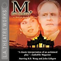 M. Butterfly  by David Henry Hwang Narrated by John Lithgow, B.D. Wong, David Dukes, Margaret Cho, full cast
