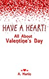 HAVE A HEART! - All About Valentine s Day (Learning is Awesome Kids Series! Book 39)
