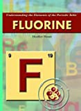 Fluorine (Understanding the Elements of the Periodic Table: Set 3)