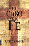 Caso de la Fé, El (0829732993) by Lee Strobel