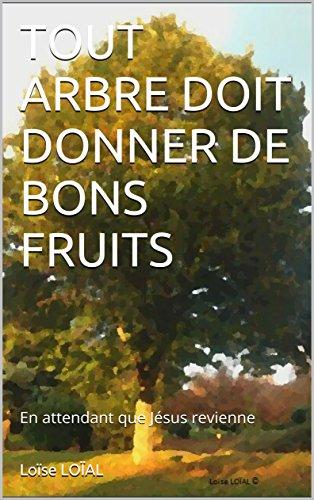 tout-arbre-doit-donner-de-bons-fruits-en-attendant-que-jesus-revienne