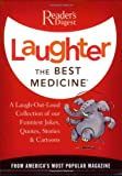 Laughter the Best Medicine: More than 600 Jokes, Gags & Laugh Lines For All Occasions (Readers Digest)