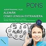 Audiotraining Plus - Alemán como lengua extranjera: Para principiantes y estudiantes avanzados: escuchar, comprender mucho mejor y hablar más fácilmente | Anke Levin-Steinmann,Christine Breslauer