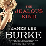 The Jealous Kind Audiobook by James Lee Burke Narrated by Will Patton