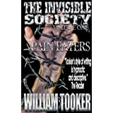The Invisible Society-Volume 1-Pain Eaters ~ William Tooker