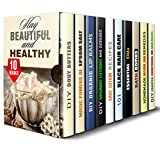 Stay Beautiful and Healthy Box Set (10 in 1): Body Butters, Lip Balms, Hair Care, Bath and Other Homemade Beauty Products for You (Body Care & Organic Beauty Products)