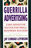 Guerrilla Advertising: Cost-Effective Techniques for Small-Business Success / Jay Conrad Levinson (0395687187) by Levinson, Jay Conrad