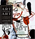 The Art of Buying Art: An Insider s Guide to Collecting Contemporary Art