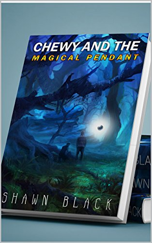 CHEWY AND THE MAGICAL PENDANT (Chewy's Adventure Book 1) PDF