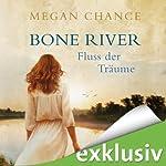Bone River: Fluss der Träume | Megan Chance