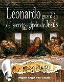 Leonardo, guardi�n del secreto egipcio de Jes�s