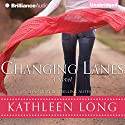 Changing Lanes: A Novel (       UNABRIDGED) by Kathleen Long Narrated by Tanya Eby