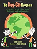 The Day-Glo Brothers  (Children's & Middle Grade: Non-Fiction Picture Book)