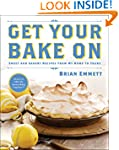 Get Your Bake On: Sweet and Savory Re...