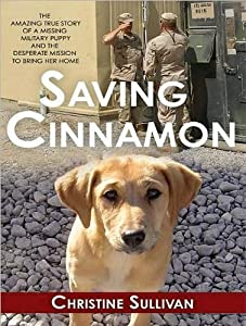 Saving Cinnamon: The Amazing True Story of a Missing Military Puppy and the Desperate Mission to Bring Her Home by Tantor Media
