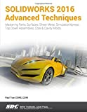 img - for SOLIDWORKS 2016 Advanced Techniques book / textbook / text book