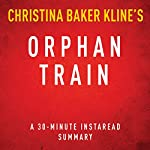 Orphan Train: A 30-minute Summary |  Instaread Summaries