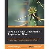 Java Ee 6 with Glassfish 3 Application Serverby David Heffelfinger