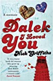 Nick Griffiths Dalek I Loved You (GOLLANCZ S.F.)