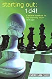 Starting Out: 1d4 : A Reliable Repertoire for the Improving Player (Starting Out - Everyman Chess)