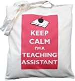 Keep Calm I'm a Teaching Assistant - Natural Cotton Shoulder Bag - Gift