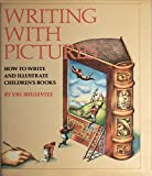 Writing With Pictures: How to Write and Illustrate Childrens Books