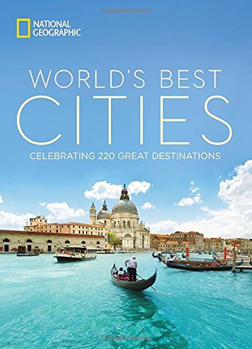 World's Best Cities: Celebrating 220 Great Destinations PDF