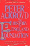 Peter Ackroyd Foundation: The History of England Volume 1 (History of England Vol 1)