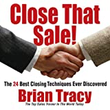 Close That Sale!: The 24 Best Sales Closing Techniques Ever Discovered