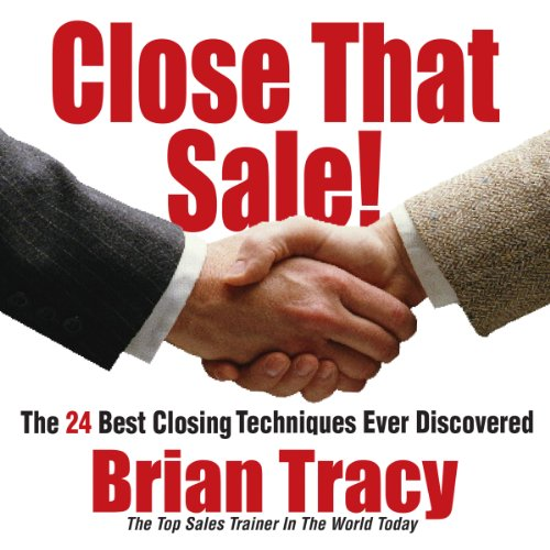 close that sale the 24 best sales closing techniques ever discovered audiobook brian tracy. Black Bedroom Furniture Sets. Home Design Ideas
