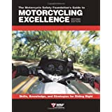 The Motorcycle Safety Foundation's Guide to Motorcycling Excellence: Skills, Knowledge, and Strategies for Riding Right (2nd Edition) ~ Motorcycle Safety...