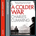 A Colder War (       UNABRIDGED) by Charles Cumming Narrated by Jot Davies