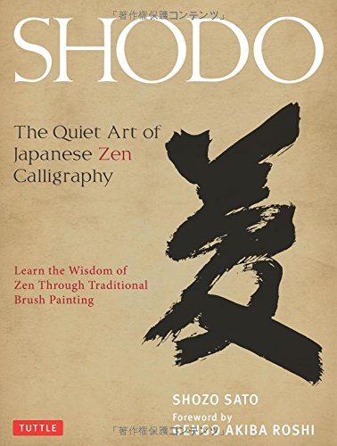 7eaf63f00 Book Review: Shodo: The Quiet Art of Japanese Zen Calligraphy; Learn the  Wisdom of Zen Through Traditional Brush Painting
